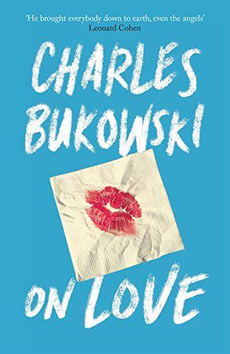 On Love English Edition Love English Edition Charles Bukowski Bukowski Book Logo