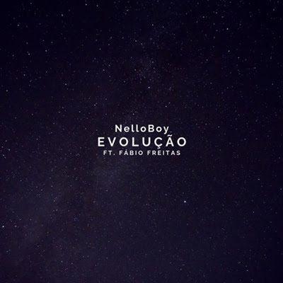 Nello Boy Evolução (Feat Fábio Freitas) | Evolução, Freitas