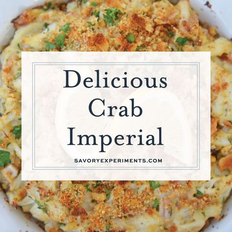 Crab Imperial is a deliciously easy lump crab recipe. It's one of the most popular recipes that use crab and oh so delicious! Ready in 30 minutes! #crabimperial #lumpcrabrecipes www.savoryexperiments.com