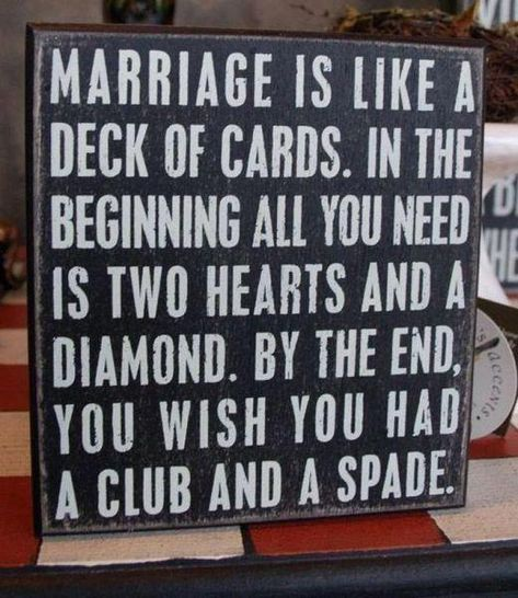 Marriage is like a deck of cards Funny Meme