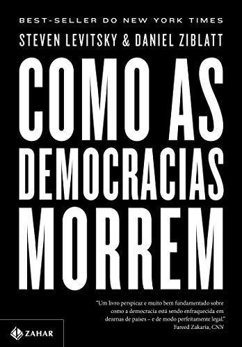 Como As Democracias Morrem Ebook Steven Levitsky Daniel Ziblatt