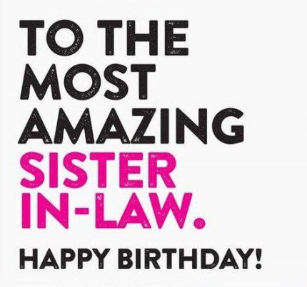 Super Birthday Sister In Law Quotes Funny Ideas Sister In Law Quotes Sister Birthday Quotes Law Quotes