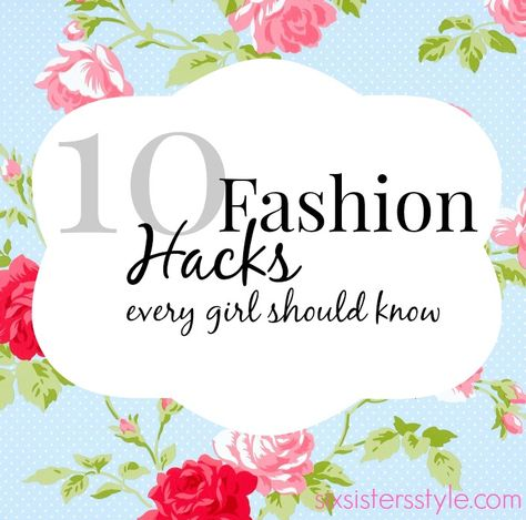 10 Fashion Hacks Every Girl Should Know!