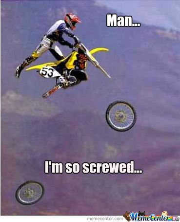 Motocross Fail by symanovitch - Meme Center - So Funny Epic Fails Pictures Dirtbike Memes, Motocross Funny, Motocross Quotes, Dirt Bike Quotes, Motorcycle Memes, Biker Quotes, Motocross Girls, Motorcycle Shop, Car Jokes