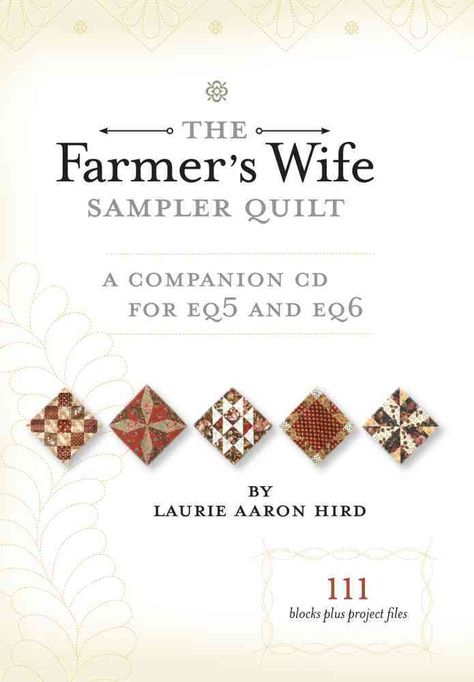 The Farmer's Wife Sampler Quilt: A Companion CD for EQ5 and EQ6