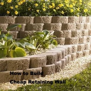 Build Cheap Retaining Wall