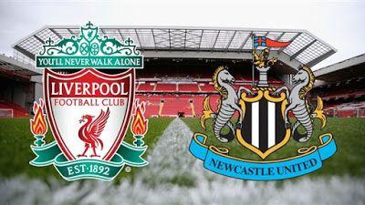 مشاهدة مباراة ليفربول ونيوكاسل اليوم بث مباشر فى الدورى الانجليزى Liverpool Football Newcastle United You Ll Never Walk Alone