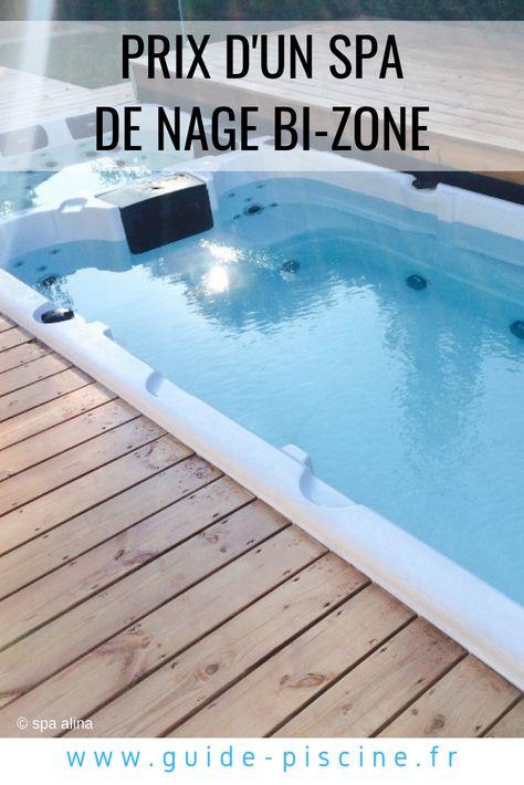 Le Prix D Un Spa De Nage Bi Zone Spa De Nage Spa Et Piscine