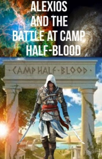 Alexios and the Battle at Camp Half-Blood a Percy Jackson fanfic