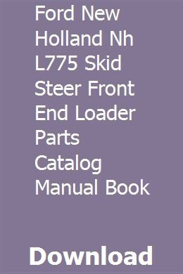 Ford New Holland Nh L775 Skid Steer Front End Loader Parts Catalog
