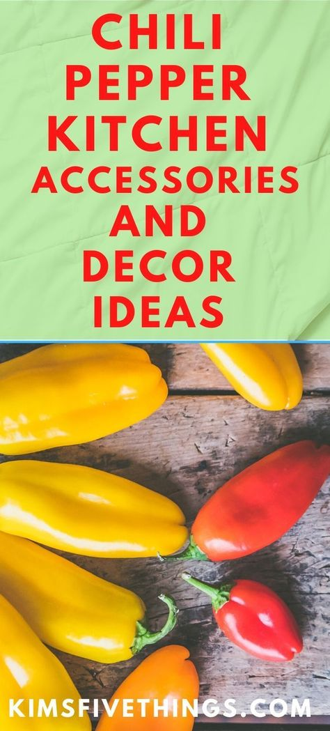 Chili Pepper Kitchen Decor Ideas Chili Pepper Kitchen Decor Ideas Kim Kims Five Things Kimsfivethings K Stuffed Peppers Mexican Style Kitchens Kitchen Styling