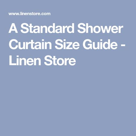 A Standard Shower Curtain Size Guide Curtain Sizes Shower