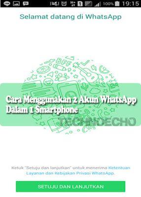 Mungkinkah Kita Menggabungkan 2 Akun Whatsapp Di 1 Hp Android Aplikasi Cloning Whatsapp Dapat Menjadi Solusinya Smartphone Bijak Android