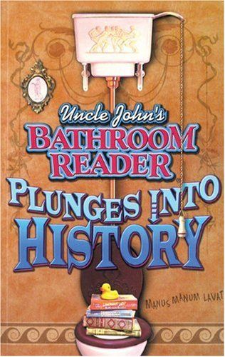 Uncle John S Bathroom Reader Plunges Into History In 2020
