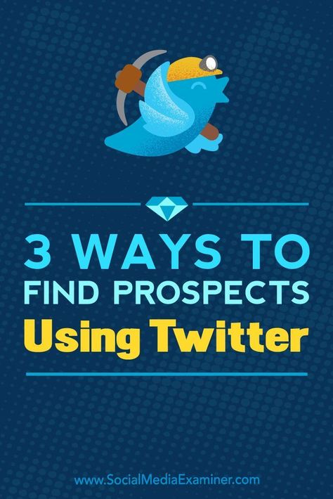 3 Ways to Find Prospects Using Twitter : Social Media Examiner
