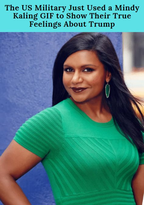 The Us Military Just Used A Mindy Kaling Gif To Show Their True Feelings About Trump Mindy Kaling Beautiful Blonde Girl
