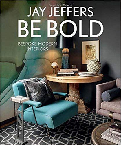Pdf Download Be Bold Bespoke Modern Interiors Free Epub Modern