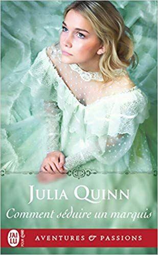 Comment Seduire Un Marquis Telechargement Livre Pdf Julia Quinn Ebook Quinn