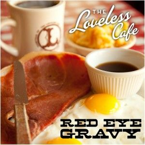 Red Eye Gravy - a southern favorite; from The Loveless Cafe