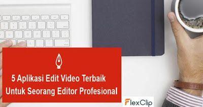 5 Aplikasi Edit Video Terbaik Untuk Seorang Editor Profesional Aplikasi Edit Video Foto Editor Profesional Rekaman Software Serbac Android Video Phone
