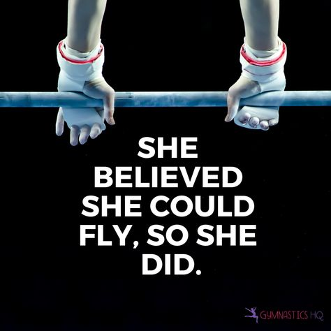 She Believed She Could Fly, So She Did. Gymnastics quote.