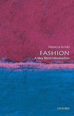 Download Pdf Fashion A Very Short Introduction By Rebecca Arnold Free Epub Mobi Ebooks Oxford University Press Introduction Ebook