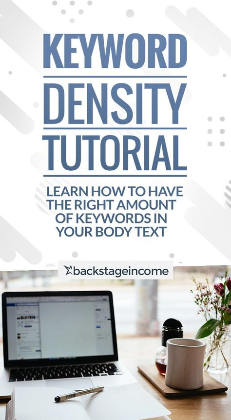 Keyword Density in Your Body Text: SEO for Beginners Tutorial - BackstageIncome