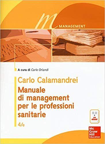 Scarica Libro Gratis Manuale Di Management Per Le Professioni Sanitarie Con E Book Pdf Epub