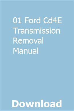 01 Ford Cd4e Transmission Removal Manual Transmission Ford Focus Manual Transmission Repair