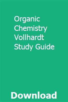 Organic Chemistry Vollhardt Study Guide Study Guide Organic Chemistry Organic Chemistry Study