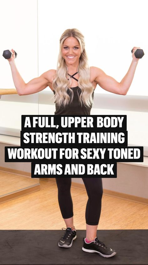 A Full, Upper Body Strength Training Workout for sexy toned arms and back