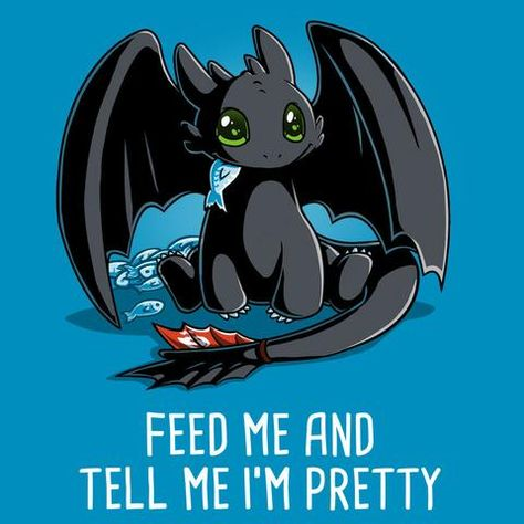 Toothless Feed Me and Tell Me I'm Pretty T-Shirt | Official How to Train Your Dragon Tee | TeeTurtle