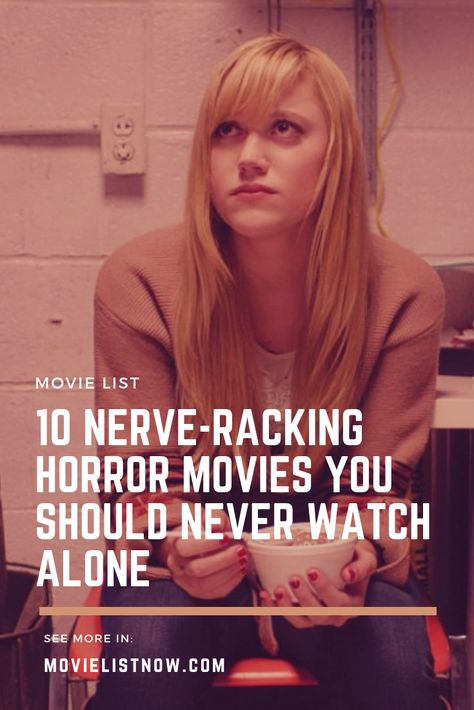 10 Nerve-Racking Horror Movies You Should Never Watch Alone - Page 5 of 5 - Movie List Now