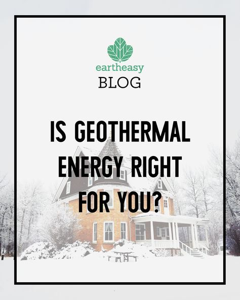 Is Geothermal Energy Right For You Geothermal Energy Green