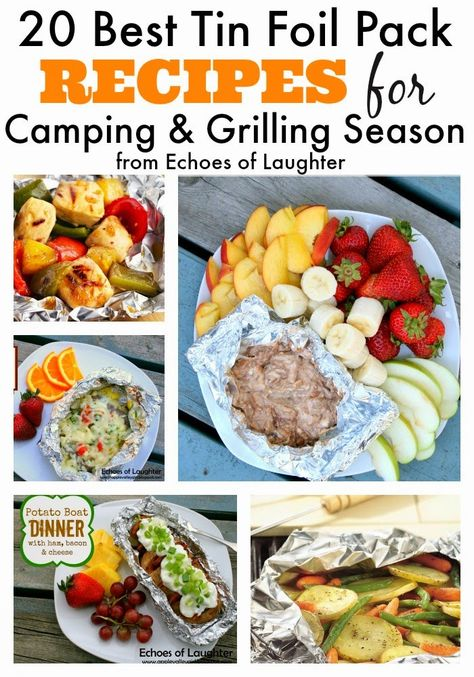 20 Best Tin Foil Packet Recipes for Camping  Grilling Seaso... (Echoes of Laughter)