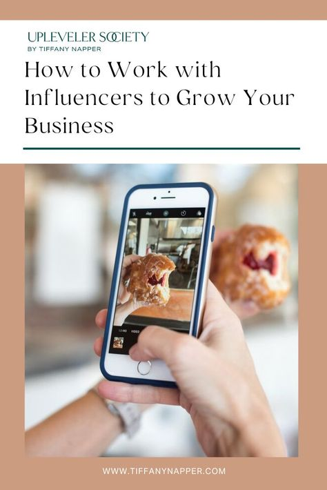How to Work with Influencers to Grow Your Business | Tiffany Napper