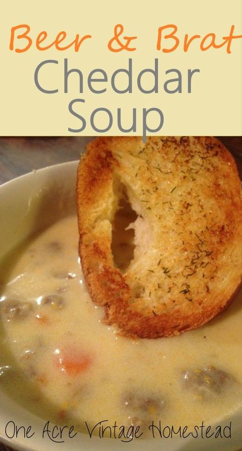 Bratwurst Cheddar Soup with Beer – One Acre Vintage Homestead Recipe Delicious cheddar cheese and your favorite lager beer soup chopped full of veggies and pieces of bratwurst. Beer & Brat Cheddar Soup from One Acre Vintage Homestead Bratwurst Recipes, Beer Recipes, Cooking Recipes, Coffee Recipes, Recipes With Brats, Alcohol Recipes, Diabetic Recipes, Pork Recipes, Fall Recipes