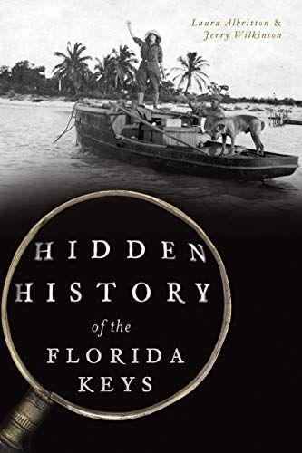 Download Pdf Hidden History Of The Florida Keys Free Epub Mobi Ebooks Florida Keys Books To Read Online Classic Books