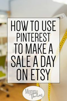 How To Make Money On Etsy With Pinterest – Mommy Thrives