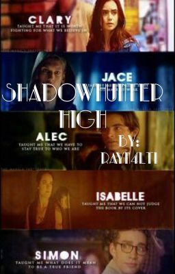 #wattpad #fanfiction Clary is the best shadowhunter of her century. She has to go to a school which she thinks will be useless for her. But what happens when Clary meets the Mr Popular of the school. *NOTE* This is a short chaptered story, for light reading cause honestly there are intense fanfics out there and sometim...