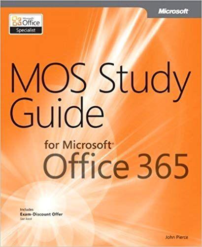 Telecharger Mos Study Guide For Microsoft Office 365 By John Pierce Pdf Gratuitement Livre Libre Microsoft Office Study Guide Office 365