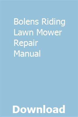 Bolens Riding Lawn Mower Repair Manual Lawn Mower Repair Riding Lawn Mowers Lawn Mower