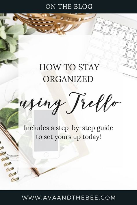 How to stay organized with Trello – Ava And The Bee | Virtual Assistant