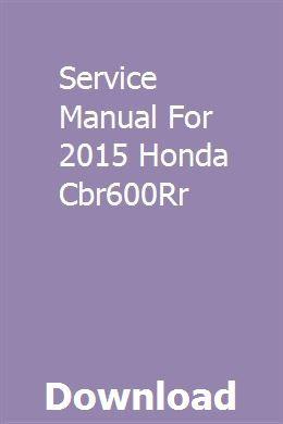 Service Manual For 2015 Honda Cbr600rr Dodge Dakota Honda Manual