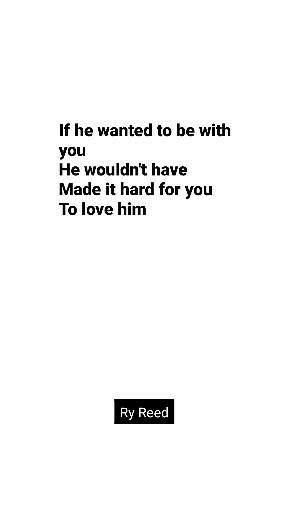 """If he wanted to be with you, he wouldn't have made it hard for you to love him... Poem from Ry Reed's book """"Pink Grapefruit"""" available on Amazon and Barnes & Noble #lifechangingquotes #bookrecommendations #heartfeltquotes #advicequotes"""