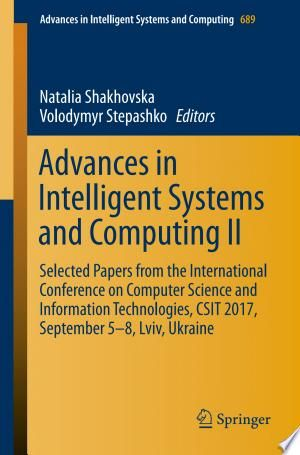 Advances In Intelligent Systems And Computing Ii Pdf By Natalia Shakhovska Volodymyr Stepashkopublished On 2017 11 20 By Springerthis Intelligent Systems Cyber Physical System Computer Science