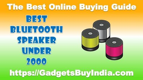 10 Best Bluetooth Speakers Under 2000 Rs In India 2019 Which Is The Best Bluetooth Speaker Under 2000 Rs Cool Bluetooth Speakers Bluetooth Speakers Speaker