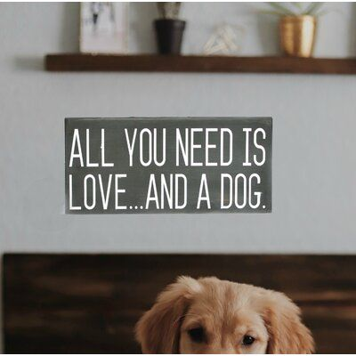 Red Barrel Studio All You Need Is Love And A Dog Wall Decor In 2021 Dog Wall Decor Compass Wall Decor Stars Wall Decor