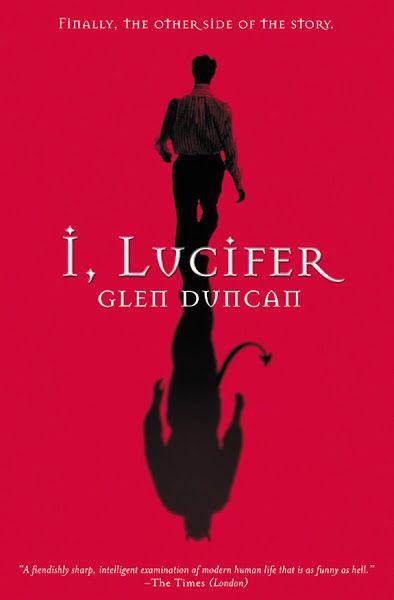 I Lucifer Ebook Download Ebook Pdf Download Author Glen Duncan Isbn 0802199224 Language En Category Fiction Litera Lucifer Best Novels Book Release