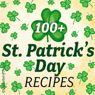 100 St. Patrick's Recipes with 10 Featured Recipes from our Recipe Roundup! - Gooseberry Patch